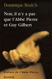 Dominique Boulc'h - Non, il n'y a pas que l'Abbé Pierre et Guy Gilbert.