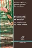 Dominique Boullier et Stéphane Chevrier - Evénements et sécurité - Les professionnels des climats urbains.