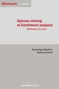 Dominique Boullier et Audrey Lohard - Opinion mining et Sentiment analysis - Méthodes et outils.