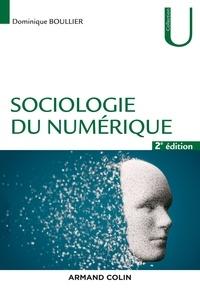 Dominique Boullier - Sociologie du numérique - 2e éd..