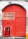 Dominique Boumier - Le Thuya du carmel.