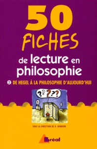 Dominique Bourdin et  Collectif - 50 fiches de lecture en philosophie. - Tome 2, De Hegel à la philosophie d'aujourd'hui.