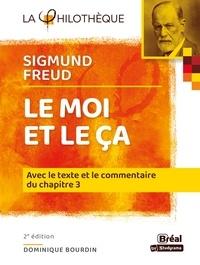 Dominique Bourdin - Le moi et le ça, Sigmund Freud - Avec le texte et le commentaire du chapitre III.