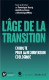 Dominique Bourg et Alain Kaufmann - L'âge de la transition - En route pour la reconversion écologique.