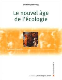 Dominique Bourg - Le nouvel âge de l'écologie.