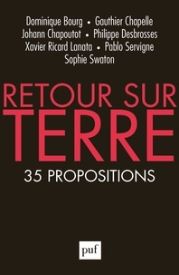Dominique Bourg et Johann Chapoutot - Retour sur Terre - 35 propositions.