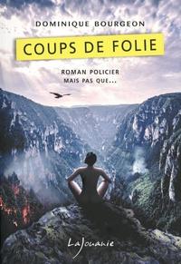 Dominique Bourgeon - Coups de folie.