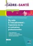 Dominique Bourgeon - Du soin à l'encadrement : Trajectoires de vie et motivations professionnelles.