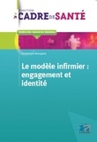 Dominique Bourgeon - Le modèle infirmier : engagement et identité.