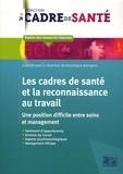 Dominique Bourgeon - Les cadres de santé et la reconnaissance au travail - Une position difficile entre soins et management.