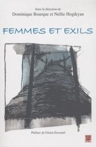 Dominique Bourque et Nellie Hogikyan - Femmes et exils - Formes et figures.