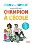 Dominique Boussand-Rio et Françoise Levoir - Jouer en famille pour être un champion à l'école.