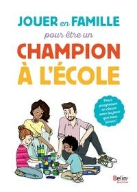 Jouer en famille pour être un champion à l'école - Dominique Boussand-Rio |
