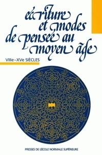 Dominique Boutet et Laurence Harf-Lancner - Écriture et modes de pensée au Moyen Age - VIIIe-XVe siècles.