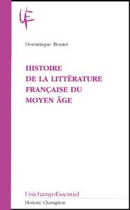 Dominique Boutet - Histoire de la littérature française du Moyen Age.