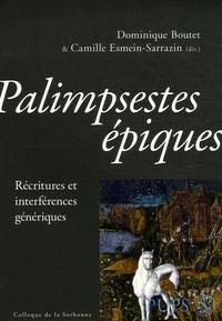 Dominique Boutet et Camille Esmein-Sarrazin - Palimpsestes épiques - Récritures et interférences génériques.