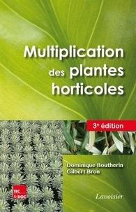 Dominique Boutherin et Gilbert Bron - Multiplication des plantes horticoles.