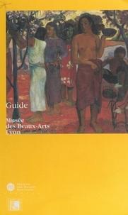 Dominique Brachlianoff et Christian Briend - Musée des Beaux-Arts de Lyon - Guide.
