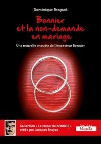 Dominique Bragard - Bonnier et la non-demande en mariage.