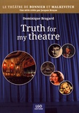 Dominique Bragard - Truth for my theatre.