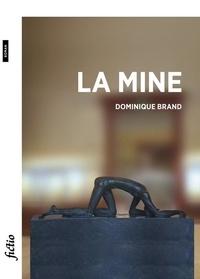 Dominique Brand - La mine.