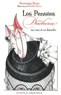 Dominique Braun - Les pensées de la Duchesse sur tout et en désordre.