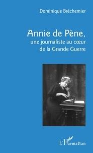 Ucareoutplacement.be Annie de Pène - Une journaliste au coeur de la Grande Guerre Image