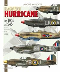 Dominique Breffort - Hawker Hurricane - De 1935 à 1945.