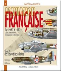 Dominique Breffort et André Jouineau - L'aviation française de 1939 à 1942 - Tome 2, De Dewoitine à Potez.