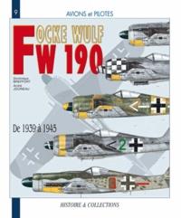 Dominique Breffort et André Jouineau - Le Focke Wulf FW 190 - 1939-1945.