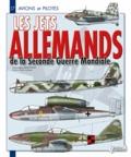 Dominique Breffort - Les Jets allemands de la Seconde Guerre Mondiale.