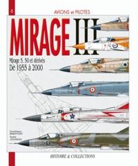 Dominique Breffort et André Jouineau - Mirage III et les Mirage 5, 50 et dérivés.