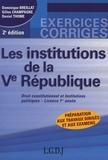 Dominique Breillat et Gilles Champagne - Droit constitutionnel et institutions politiques Licence 1e année - Les institutions de la Ve République.