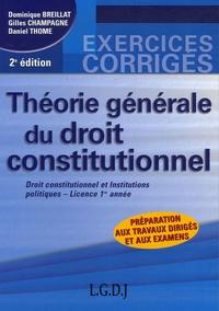 Dominique Breillat et Gilles Champagne - Théorie générale du droit constitutionnel - Droit constitutionnel et institutions politiques - Licence 1e Année.
