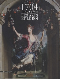 1704- Le salon, les arts et le roi - Dominique Brême | Showmesound.org