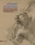 Dominique Brême et Hélène Gasnault - De Vouet à Watteau, un siècle de dessin français - Chefs-d'oeuvre du musée des Beaux-Arts et d'Archéologie de Besançon.