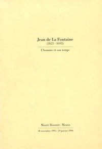 Dominique Brême et Laurence Le Cieux - Jean de La Fontaine (1621-1695) - L'homme et son temps.