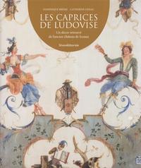 Dominique Brême et Catherine Cessac - Les caprices de Ludovise - Un décor retrouvé de l'ancien château de Sceaux.