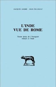 Dominique Briquel et Jean Filliozat - L'Inde vue de Rome - Textes latins de l'Antiquité relatifs à l'Inde.