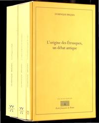 Dominique Briquel - L'origine des Etrusques, un débat antique - 3 volumes : Tome 1, Les Pélasges en Italie ; Tome 2, L'origine lydienne des Etrusques ; Les Tyrrhènes peuple des tours.