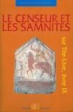Dominique Briquel et Jean-Paul Thuillier - Le censeur et les Samnites - Sur Tite-Live, livre IX.