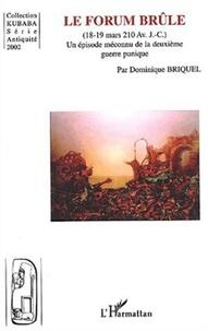Dominique Briquel - Le Forum brûle (18-19 mars 210 av. - J.-C.). Un épisode méconnu de la deuxième guerre punique.