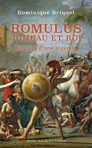 Dominique Briquel - Romulus, jumeau et roi - Réalités d'une légende.