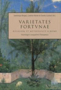 Dominique Briquel et Caroline Février - Varietates fortunae - Religion et mythologie à Rome.