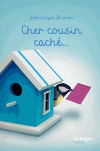 Dominique Brisson - Cher cousin caché....