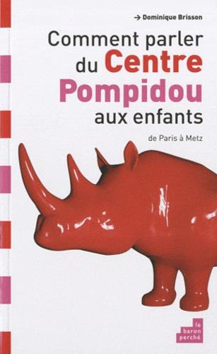 Dominique Brisson - Comment parler du centre Pompidou aux enfants ?.