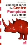 Dominique Brisson - Comment parler du Centre Pompidouaux enfants - De Paris à Metz.