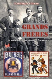 Dominique Brisson - Grands frères - La saga de célèbres fratries françaises.