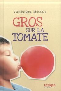 Dominique Brisson - Gros sur la tomate.