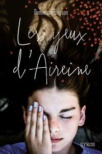 Dominique Brisson - Les yeux d'Aireine.